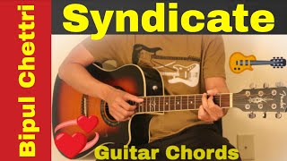 Syndicate - Bipul Chettri  Guitar Chords