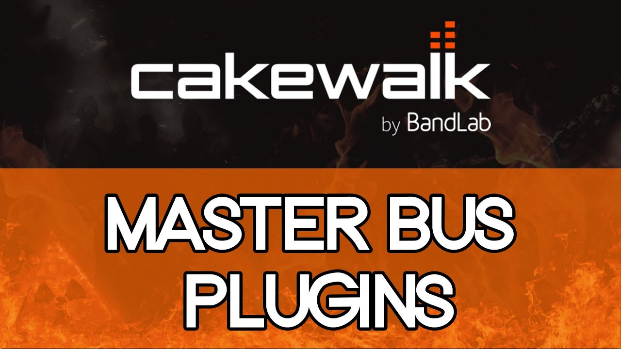Cakewalk by Bandlab Mixing Tutorial Series | Part 12: Master Chain Plugins & Final Thoughts