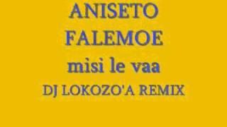 ANISETO FALEMOE-MISI LE VAA(DJ LOKOZO'A REMIX).wmv