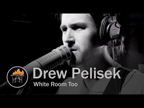 Drew Pelisek - White Room Too (Half Way Home Session)