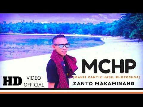 MCHP (Manis Cantik Hasil Photoshop ) - ZANTO MAKAMINANG ( OFFICIAL MUSIC VIDEO )
