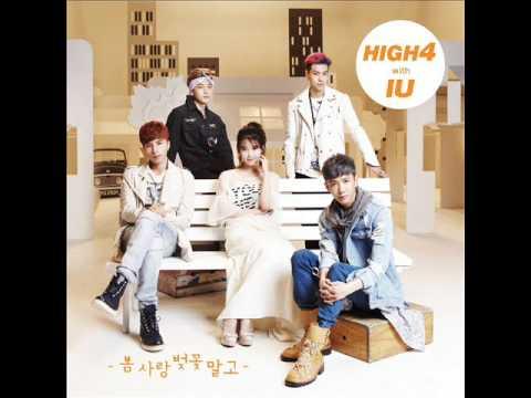 HIGH4 (하이포), IU (아이유) - 봄 사랑 벚꽃 말고 (Not Spring, Love, or Cherry Blossoms) [MP3 Audio]