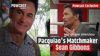 Manny Pacquiao's Matchmaker: How did Famed Boxing Matchmaker Sean Gibbons start in Boxing?
