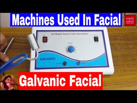 Galvanic Facial Treatment-Machines Used In Facial/How To Use Galvanic Machine In Facial
