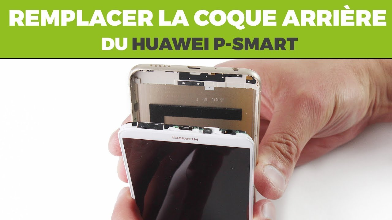 Remplacer sa coque arrière Huawei P-smart. By SOSAV