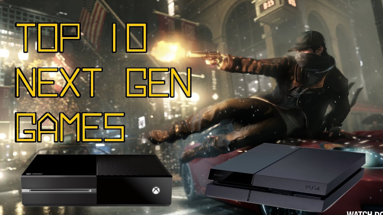 Top 10 Best Upcoming Next Gen Games Ps4 Xbox One Ps3