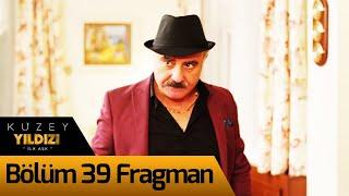 Kuzey Yıldızı İlk Aşk 39. Bölüm Fragman