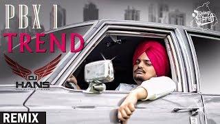 Trend - Sidhu Moosewala (DHOL MIX) | DJ Hans | PBX 1