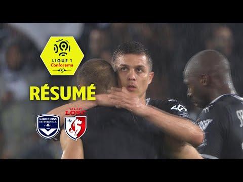 Girondins de Bordeaux - LOSC ( 2-1 ) - Résumé - (GdB - LOSC) / 2017-18