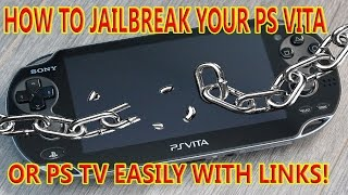 HOW TO JAILBREAK YOUR PS VITA OR PS TV! EASY WITH LINKS!!!