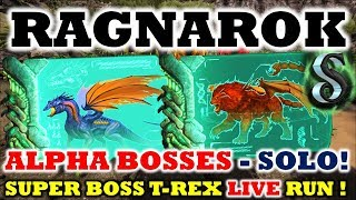 RAGNAROK ALPHA BOSSES SOLO - HOW TO BEAT THE ALPHA DRAGON (STRATEGY) - SUPER T-REX LIVE RUN - ARK