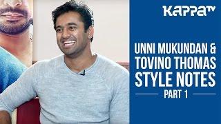 Style Notes | Unni Mukundan & Tovino Thomas (Part 1) - I Personally - Kappa TV
