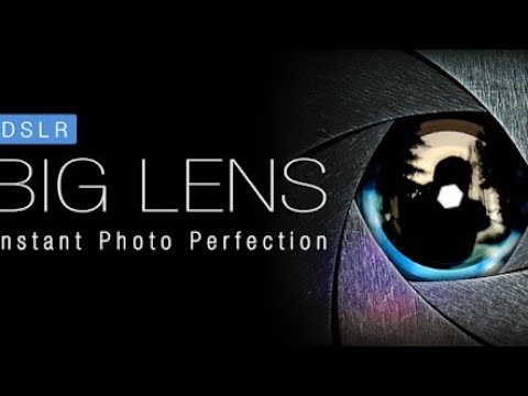 How To Download `` Big Lens
