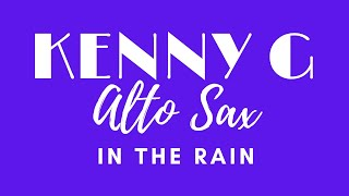 In The Rain - Sax Alto - Kenny G