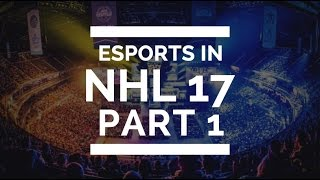 eSports In NHL 17 - Why or Why Not? - Part 1 - Glitches