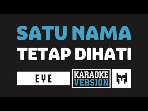[-karaoke-]-eye---satu-nama-tetap-dihati