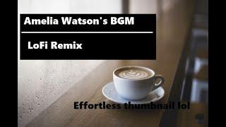 Amelia Watson's BGM (SaltyHotcakes' LoFi Remix)   Smol Ame Menu Music