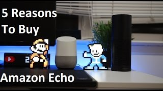 5 Reasons to Buy the Amazon Echo over the Google Home