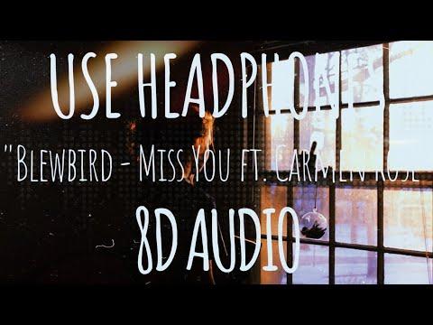 Blewbird - Miss You Ft. Carmen Rose {8D AUDIO} ♫