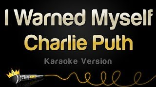 Charlie Puth - I Warned Myself (Karaoke Version)
