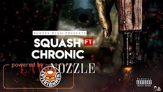 Squash Ft. Chronic Law - Nozzle (Raw) August 2017