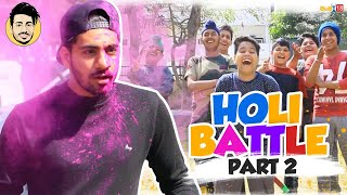 Holi Battle - Part 2 (With BLOOPERS)    By Pranav Nagpal