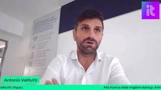 Alla ricerca delle migliori startup: Antonio Valituttti (Hype)