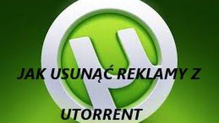 Jak usunac reklamy z utorrent ?