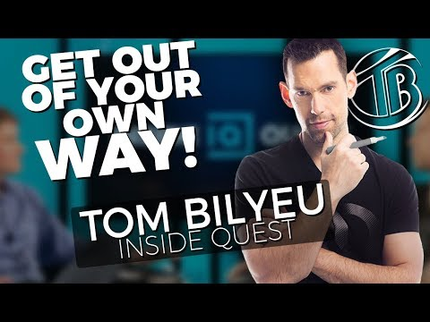 Tom Bilyeu - Get Out of Your Own Way!