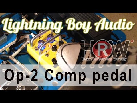 Op-2 Comp Tube compressor pedal from Lightning Boy Audio (plus so much more)