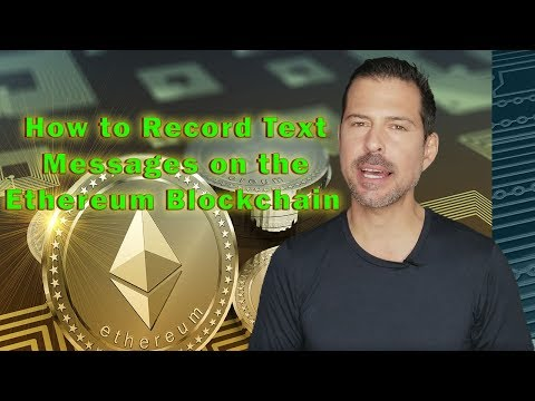 Learn To Write Messages On The Ethereum Blockchain  - George Levy