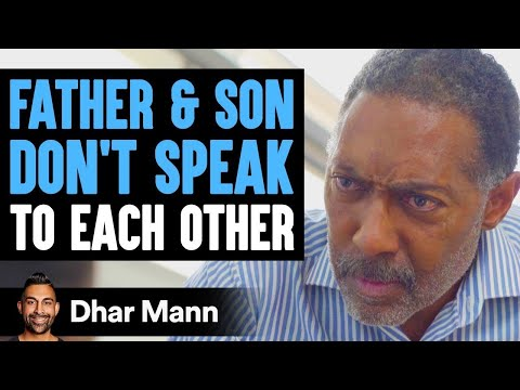 Father And Son Don't Talk Until He's About To Die | Dhar Mann