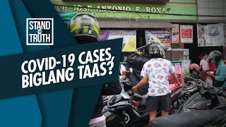 Stand for Truth: COVID-19 cases, biglang tumaas?
