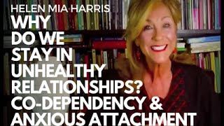 Co-Dependency & Anxious Attachment - Why do we stay in unhealthy relationships?