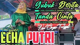 Download lagu Gubuk Derita - Tanda Cinta (Cover) Echa Putri || Lagu Dangdut Orgen Tunggal KN 7000