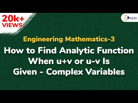 How to find Analytic Function (when u+v or u-v is given) | Ekeeda.com