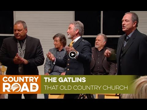 "The Gatlins sing ""That Old Country Church"""