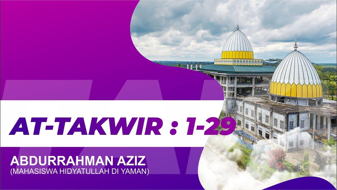 Bacaan Qur'an Merdu Surah AT-TAKWIR Juz 30 | Abdurrahman Aziz