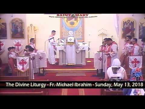 The Divine Liturgy - Fr. Michael Ibrahim - May 13, 2018 الفداس الالهى - ابونا ميخائيل ابراهيم