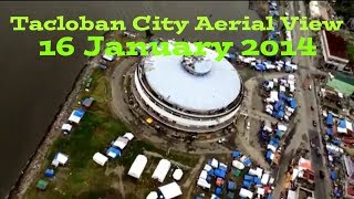 TACLOBAN CITY AERIAL ViEw as of 16 january 2014