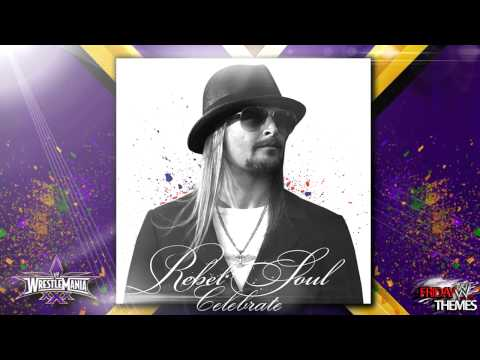 "WWE: Wrestlemania XXX Official Theme Song - ""Celebrate"" By Kid Rock"