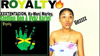 XXXTENTACION -  Royalty (feat. Ky Mani Marley, Stefflon Don & Vybz Kartel)  REACTION