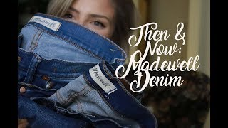 THEN AND NOW | Madewell Denim; Is it Still Worth the Money?