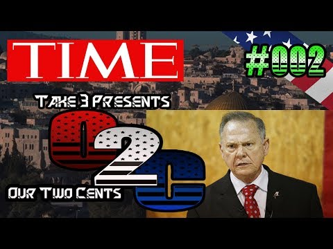 Our Two Cents #002: Time Person of the Year, Jerusalem, and much more...