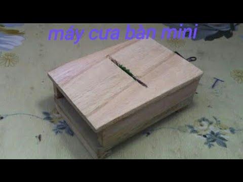 Cách làm máy cưa bàn mini siêu dễ