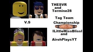 Roblox WWE2k17 Tag Team Championship-AirohPlaysYT & ILittleMissBlissI vs THESVR & Termine28