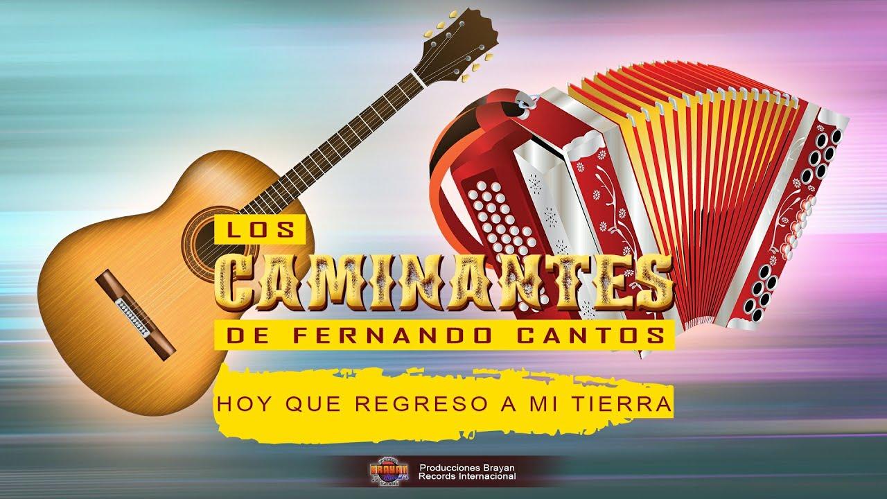 LOS CAMINANTES DE FERNANDO CANTOS - HOY QUE REGRESO A MI TIERRA (SHOW EN VIVO)
