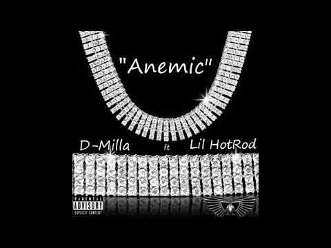 """D-Milla ft Lil HotRod - """"Anemic"""""""