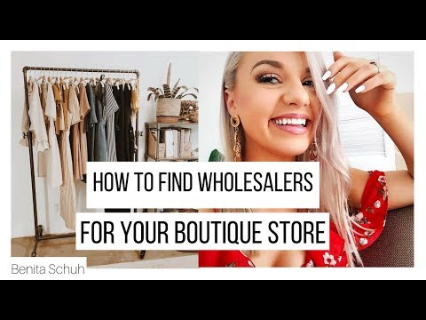 HOW TO FIND WHOLESALERS FOR YOUR ONLINE BOUTIQUE EASY!   BENITA SCHUH