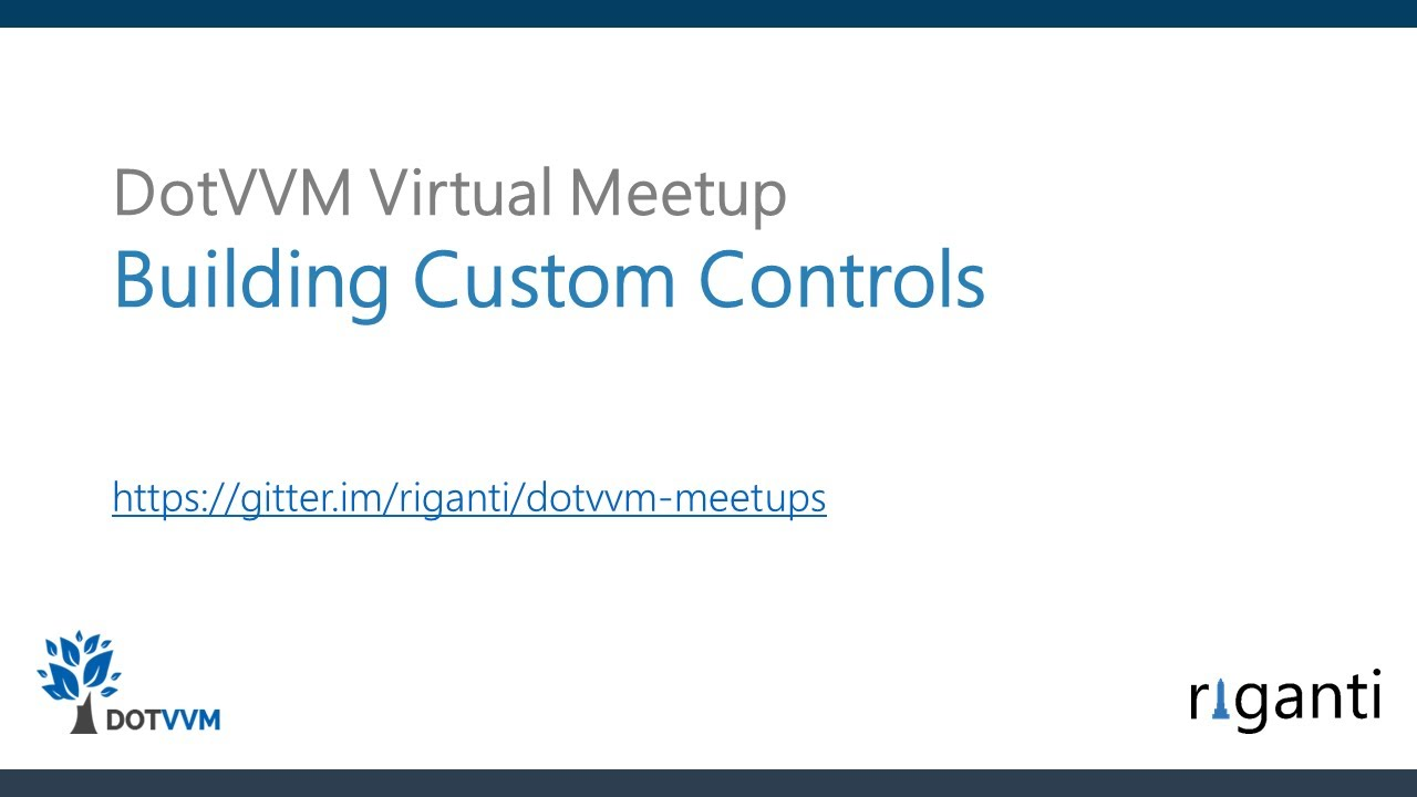 DotVVM Virtual Meetup: Building Custom Controls